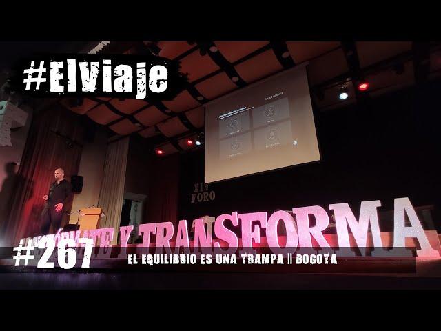 El error de buscar el equilibrio || El Viaje 267 - Bogotá