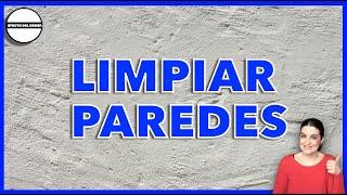 COMO LIMPIAR PAREDES   2 TRUCOS PARA AHORRAR TIEMPO   EFECTO DEL ORDEN