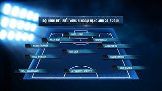 Đội hình xuất sắc nhất vòng 8 Premier League 2018-2019