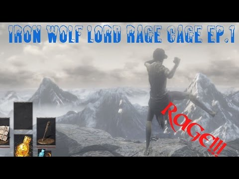 Iron Wolf Lord Rage Cage Ep.1 (Dark Souls 3)