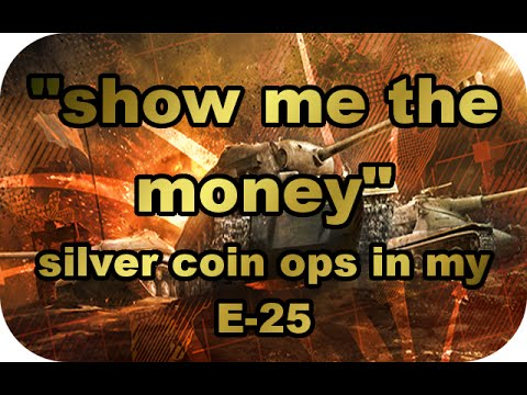 E-25 silver coin ops II 600k/2.4k base XP Game! (World of Tanks Xbox)
