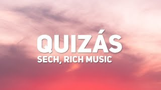 Download Sech, Dalex - Quizas (Letra) (ft. Justin Quiles, Wisin, Zion, Lenny Tavarez, Feid) Mp3 and Videos