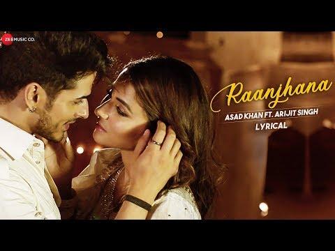 Raanjhana Lyrical  Priyank Sharmaaa & Hina Khan  Asad Khan Ft. Arijit Singh Zee Music Originals