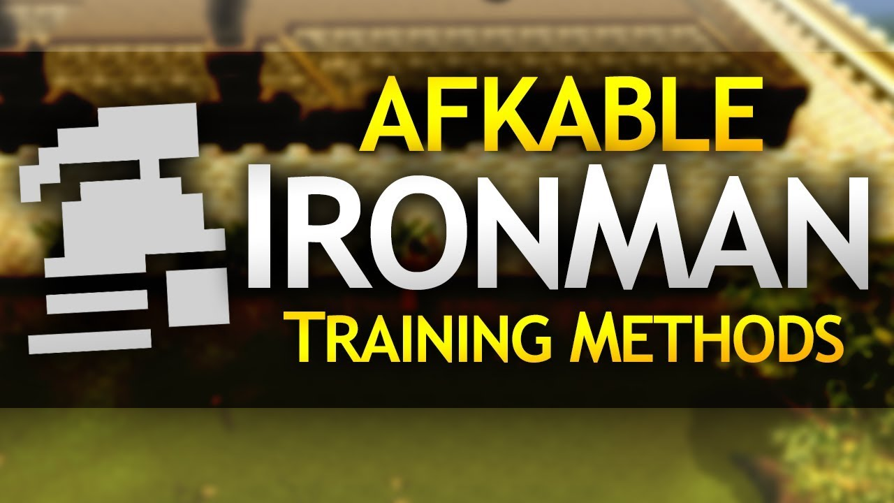 AFK Ironman Training Methods (OSRS) | Old School Runescape Guides