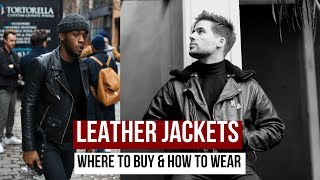 BEST Affordable Leather Jacket? | Where To Buy Leather Jackets and How to Wear Them