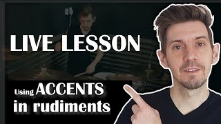 LIVE LESSON - Using ACCENTS in rudiments
