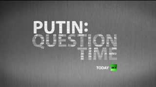 Putin: Question Time - Watch LIVE on RT