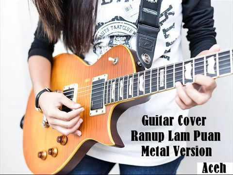 Versi Metal, Ranup Lam Puan Aceh  !!! Guitar Cover
