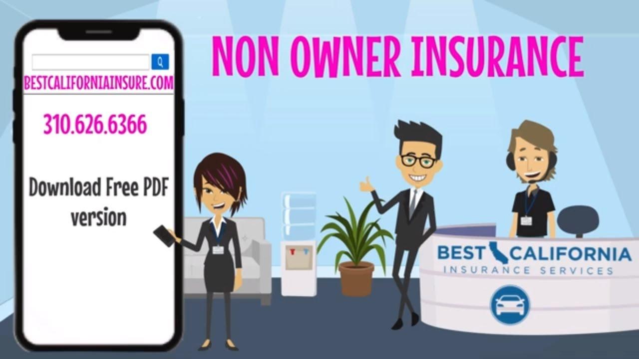 Non Owner Car Insurance by Best California Insurance www.bestcaliforniainsure.com 310-626-6366 - YouTube