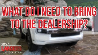 What Do I Need to Bring to the Dealership? | Steve Landers Toyota in Little Rock, Arkansas