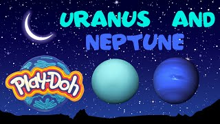 Make Your Own... | Play Doh URANUS and NEPTUNE - Play Doh Universe Planets Series