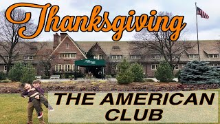 THE AMERICAN CLUB at DESTINATION KOHLER.  Thanksgiving Feast and Kohler Waters Spa in Kohler, WI.