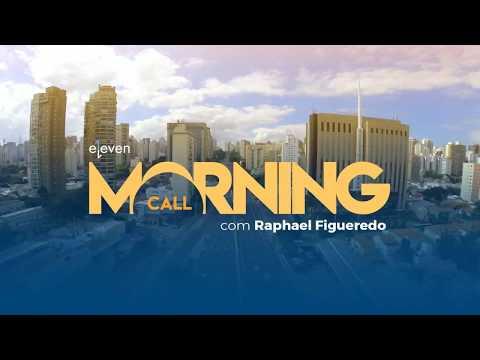 ✅ Morning Call AO VIVO 09/03/18 Eleven Financial