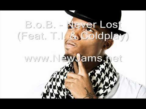 B.o.B. - Never Lost (Feat. T.I. & Coldplay) New Song 2011