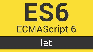 ECMAScript 6 / ES6 New Features - Tutorial 1 - Let