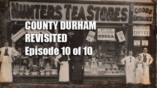 County Durham Revisited 10 of 10
