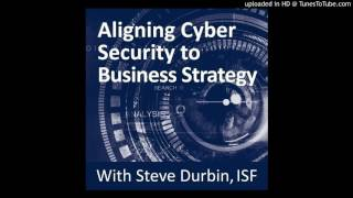 Aligning Cyber Security to Business Strategy, with Steve Durbin
