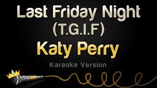 Katy Perry - Last Friday Night (T.G.I.F) (Karaoke Version)