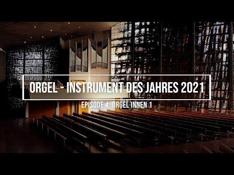 """Orgel - Instrument des Jahres 2021, Episode 4, """"Orgel innen"""" 1"""