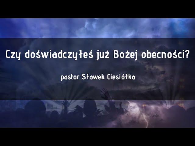 Czy doświadczyłeś już Bożej obecności ?