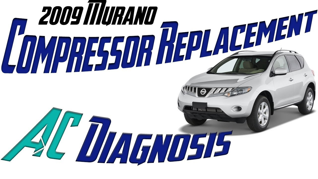 2009 Nissan Murano AC diag & Compressor Replacement - air conditioner on
