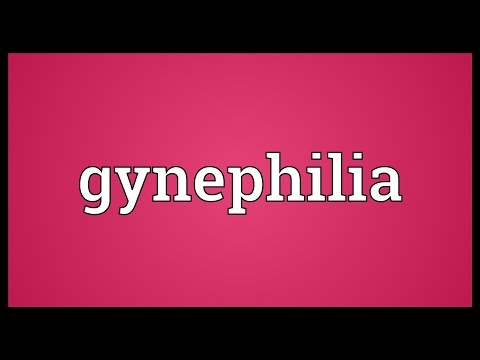 Gynephilia Meaning