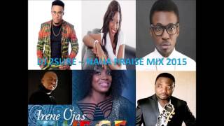 DJ 2SURE -- NAIJA GOSPEL PRAISE MIX 2015