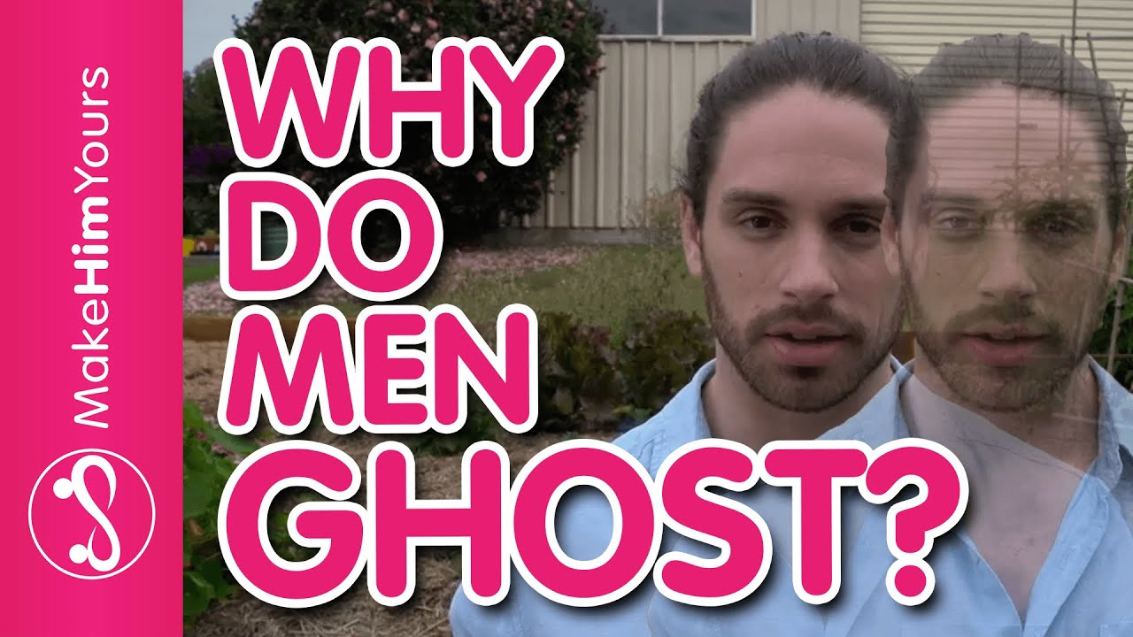 why guys ghost you