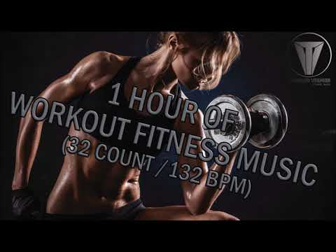 1 HOUR OF WORKOUT FITNESS MUSIC 32 COUNT132BPM