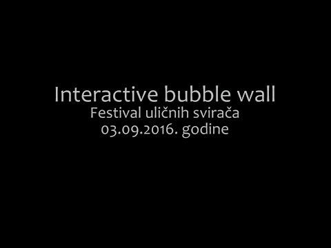 Interactive bubble wall - Festival uličnih svirača 03.09.2016. godine
