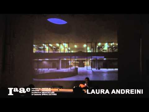 Laura Andreini - IaaC Lecture Series 2015
