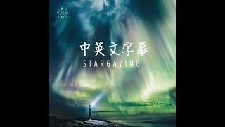 凱戈 Kygo - Stargazing【中文字幕】(Lyrics)