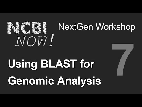 NCBI NOW, Lecture 7, Using BLAST for Genomic Analysis