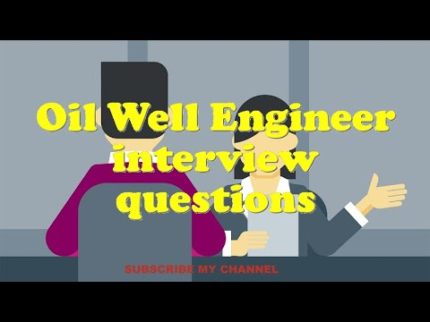 Oil Well Engineer interview questions