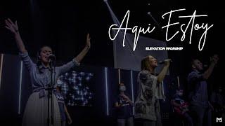 Aquí estoy - Manantial Worship l Elevation Worship - Available en Español