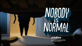 Nobody is Normal | Childline