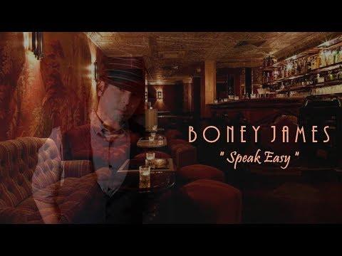 Boney James - Speak Easy [Honestly 2017]