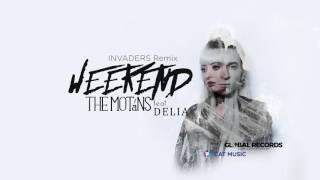 The Motans feat. Delia - Weekend INVADERS Remix