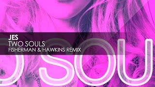 Jes - Two Souls (Fisherman & Hawkins Remix)