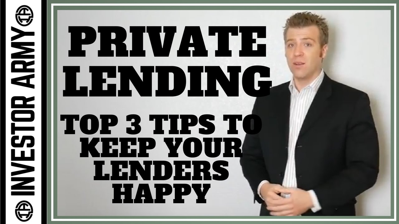 Private Lending The Top 3 Tips To Keep Your Lenders Happy