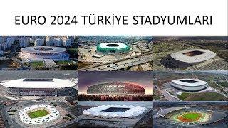 UEFA EURO 2024 Türkiye Stadyumları            (UEFA EURO 2024 Stadiums of Turkey)
