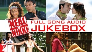 Neal 'n' Nikki Audio Jukebox | Full Songs | Uday Chopra | Tanisha
