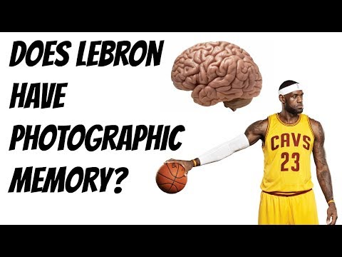 Does Lebron James have Photographic Memory?