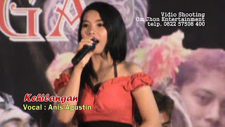 Video KEHILANGAN   ANIS AGUSTIN by om jhon entertainment 2016 download MP3, 3GP, MP4, WEBM, AVI, FLV November 2018