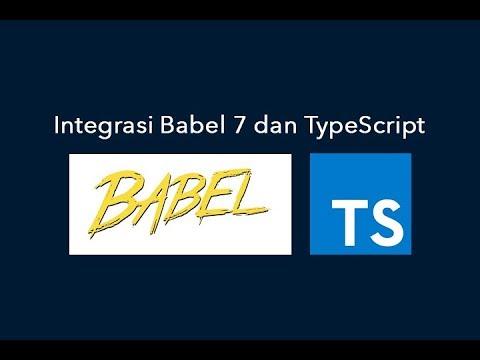 Integrasi Babel 7 dan TypeScript semakin mudah!