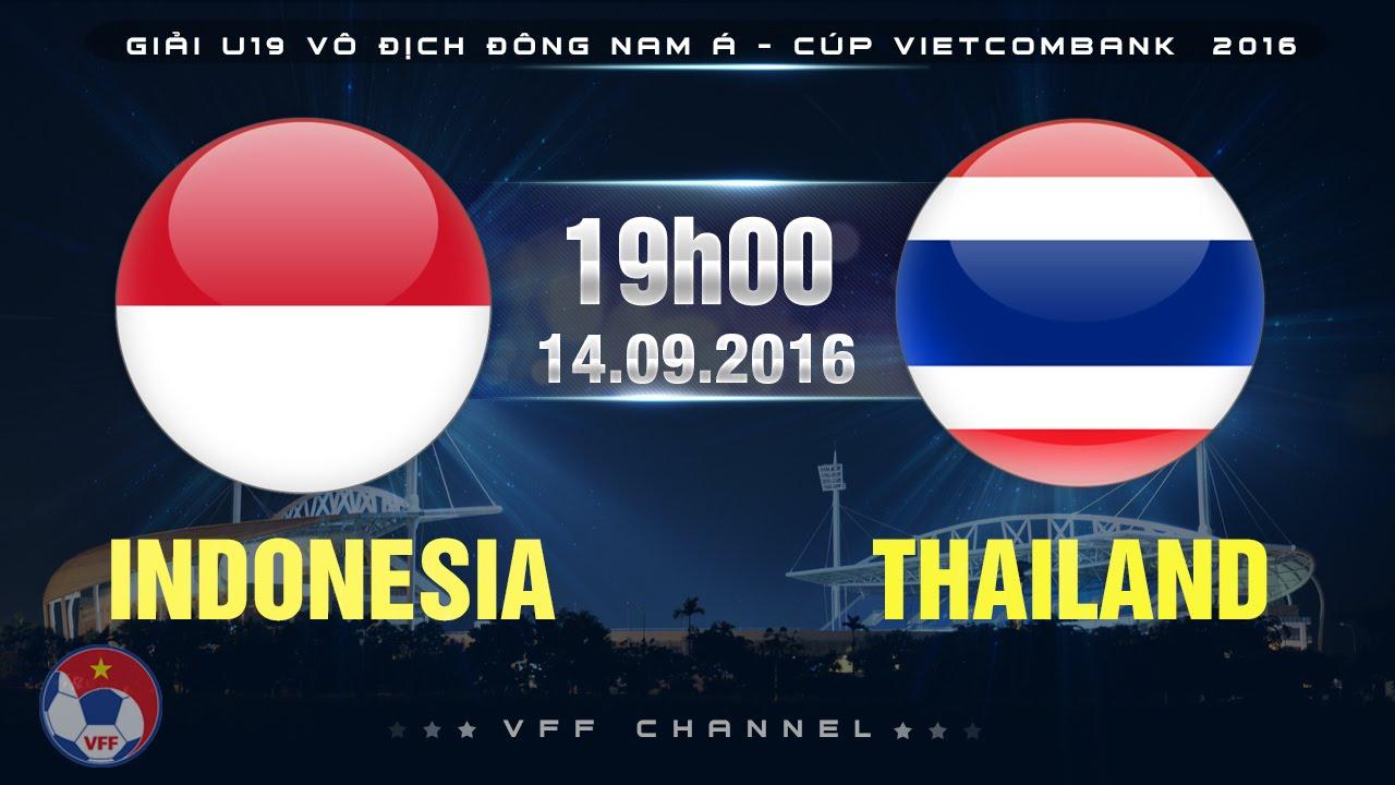Xem lại: U19 Indonesia vs U19 Thái Lan