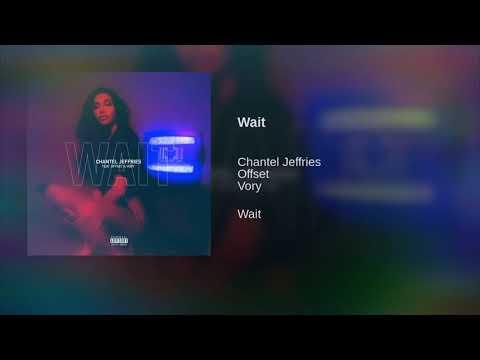Chantel Jeffries Ft Quavo - Wait