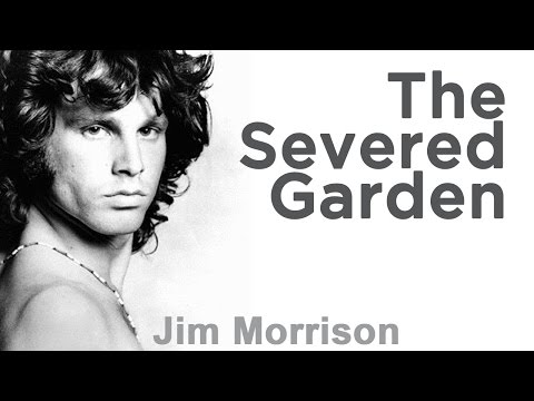 """The Severed Garden"" Jim Morrison - An American Prayer 1978"