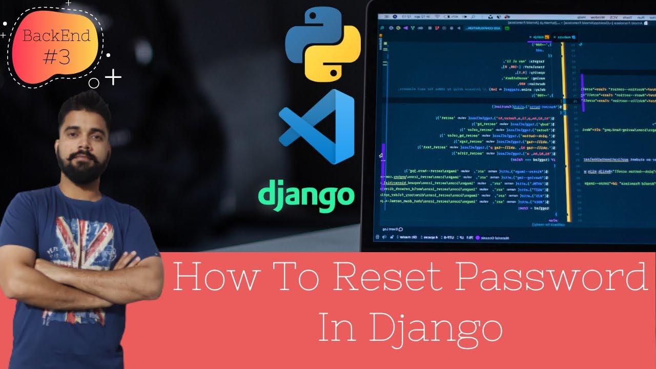 How To Reset Password In Django | Backend #3