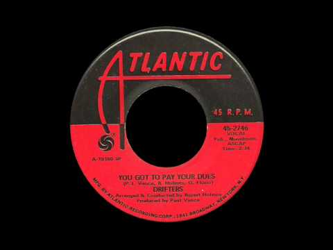Drifters - You Got To Pay Your Dues